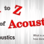 What is acoustics and how does it affect us?