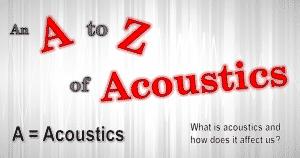 A = Acoustics