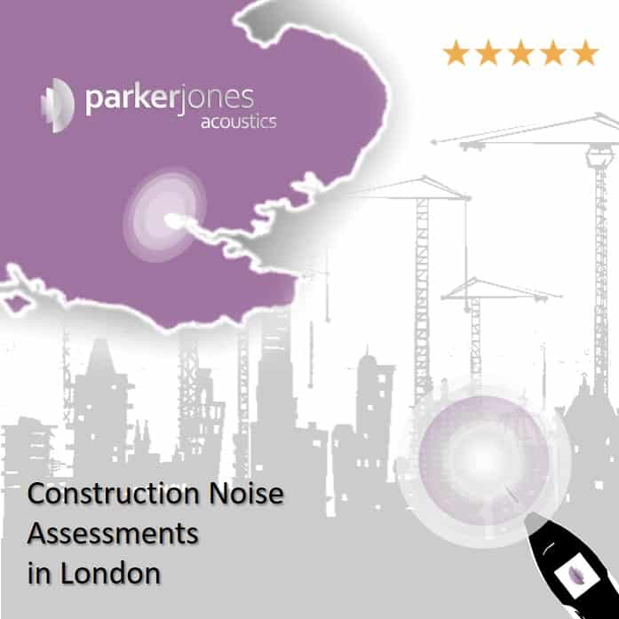 Construction Noise Assessments in London